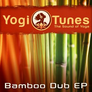 Image for 'Bamboo Dub EP  -  Eastern Yoga Grooves by Yogitunes'