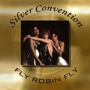 Image pour 'Silver Convention - Fly Robin Fly'