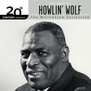 Image for '20th Century Masters: The Millennium Collection: The Best Of Howlin' Wolf'