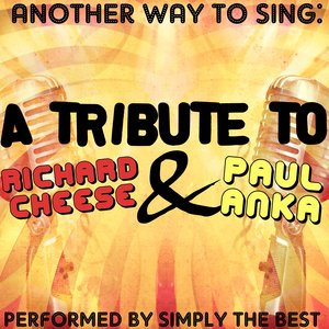 Image for 'Another Way To Sing: A Tribute To Richard Cheese & Paul Anka'