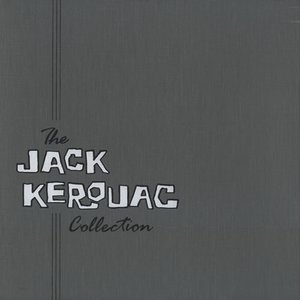 Image for 'The Jack Kerouac Collection, Disc A: Poetry For The Beat Generation'