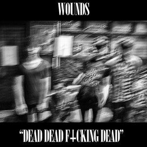 Immagine per 'DEAD DEAD F*CKING DEAD'