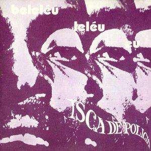 Image for 'Bebeléu e banda Isca de Polícia'