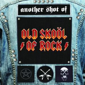 Image for 'Another Shot of Old Skool of Rock'