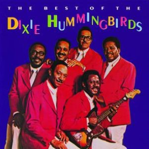 Image for 'The Best Of The Dixie Hummingbirds'