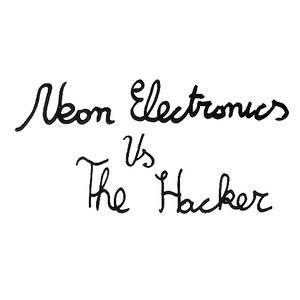 Image for 'Neon Electronics vs. The Hacker'