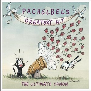 Image for 'Pachelbel's Greatest Hit: The Ultimate Canon'