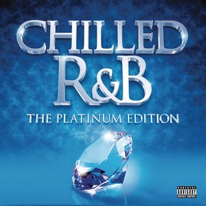 Image for 'Chilled R&B (The Platinum Edition)'