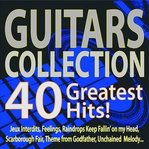 Image for 'Guitars Collection 40 Greatest Hits! (Jeux Interdits, Feelings, Raindrops Keep Fallin' On My Head, Scarborough Fair, Theme from Godfather, Unchained Melody...)'