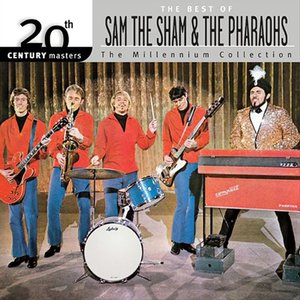 Image for '20th Century Masters: The Millenium Collection: Best Of Sam The Sham & The Pharaohs'