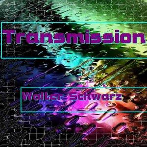 Image for 'Transmission - Walter Schwarz'