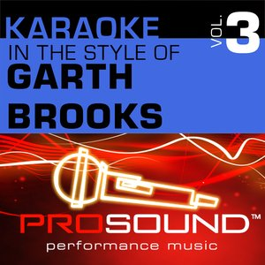 Immagine per 'Karaoke - In the Style of Garth Brooks, Vol. 3 (Professional Performance Tracks)'