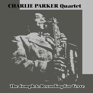 Image for 'The Complete Charlie Parker Quartet Recordings for Verve'