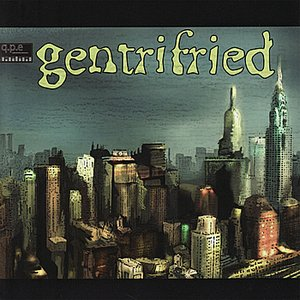 Image pour 'Gentrifried'