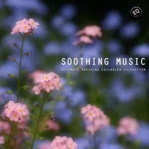 Immagine per 'Soothing Music - Ultimate Soothing Lullabies Collection'
