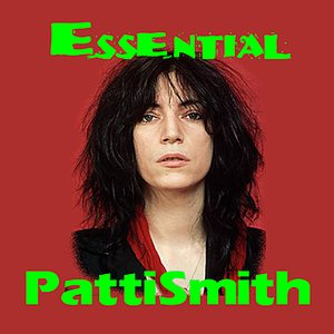 Image for 'The Essential Patti Smith'
