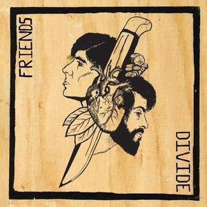 Image for 'Friends Divide'