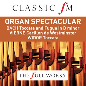 Image for 'Organ Spectacular (Classic FM: The Full Works)'