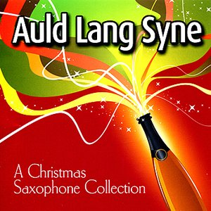 Image for 'Auld Lang Syne - A Christmas Saxophone Collection'