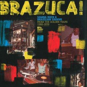 Bild för 'Brazuca! Samba Rock and Brazilian Groove from the Golden Years (1966-1978)'