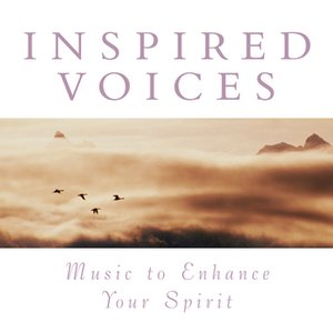 Image for 'Inspired Voices: Music To Enhance Your Spirit'