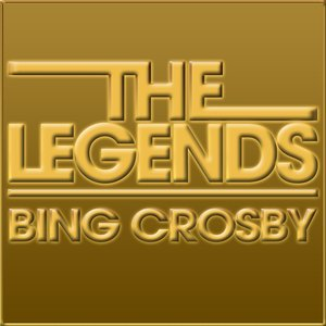 Image for 'The Legends - Bing Crosby'