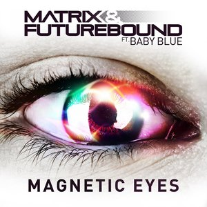 Image for 'Magnetic Eyes (feat. Baby Blue)'