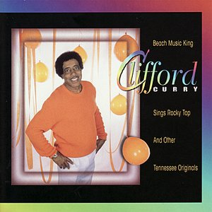 Image for 'Clifford Curry sings Rocky Top and other Tennessee Originals'