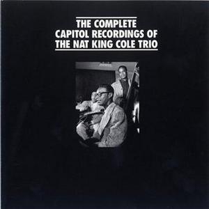 The Nat King Cole Trio - Discografia Completa - Testi e Musica - Playme.it