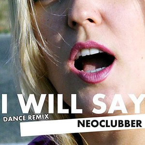 Image pour 'I Will Say (Dance Remix) - Single'