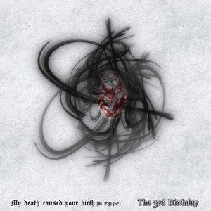Bild für 'My death caused your birth'