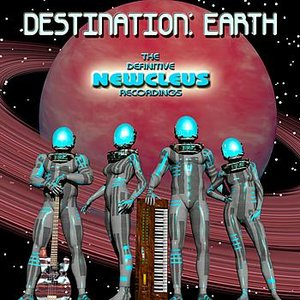 Image for 'Destination: Earth - The Definitive Newcleus Recordings'