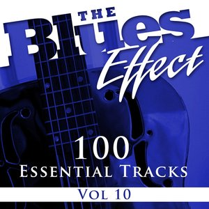 Image for 'The Blues Effect, Vol. 10 (100 Essential Tracks)'