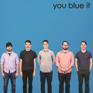 Image for 'You Blue It'