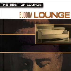 Image for 'The Best of Lounge - Buddha Lounge'