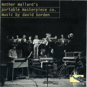 Image for 'Mother Mallard's Portable Masterpiece Co.: music by David Borden'