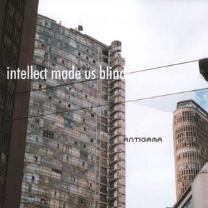Image for 'Intellect Made Us Blind'