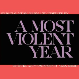 Image for 'A Most Violent Year'