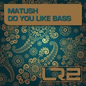 Zdjęcia dla 'Do You Like Bass'