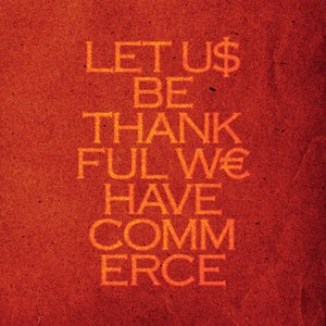 Imagem de 'Let Us Be Thankful We Have Commerce'