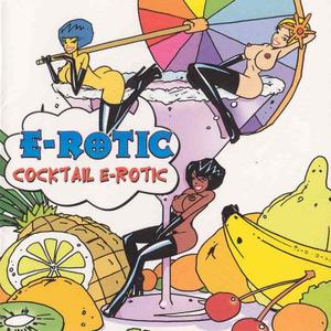 E-Rotic - Cocktail E-Rotic