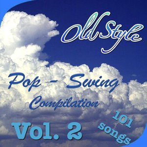 Image for 'Old Style: Pop-Swing Compilation, Vol. 2 (101 Songs)'