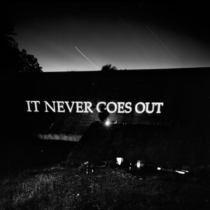 Image for 'It Never Goes Out'