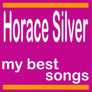 Image for 'Horace Silver : My Best Songs'