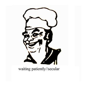 Image for 'Waiting Patiently / Secular'