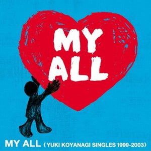 Image for 'MY ALL <YUKI KOYANAGI SINGLES 1999-2003>'