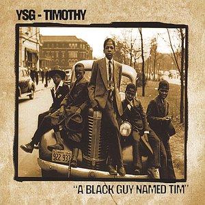 Image for 'A Black Guy Named Tim'