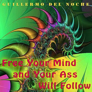 Image for 'Free Your Mind And Your Ass Will Follow'