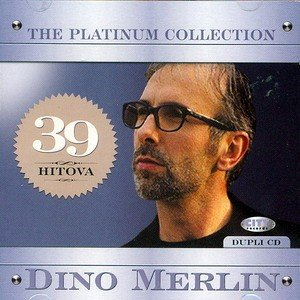 Image for 'Dino Merlin - The Platinum Collection'
