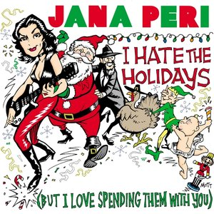 Image for 'I Hate The Holidays (But I Love Spending Them With You)'